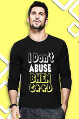 I Don't Abuse Full Sleeve T Shirt