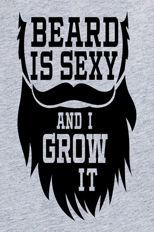 Beard Is Sexy Gray T Shirt
