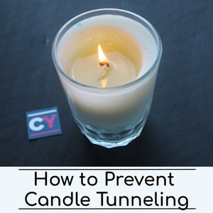 HOW TO PREVENT AND FIX CANDLE TUNNELING