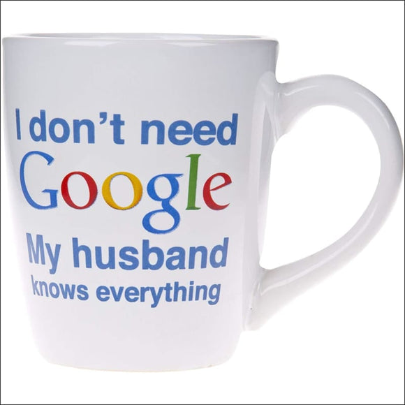 I Don't Need Google Coffee Cup, White - AmazinTrends.com