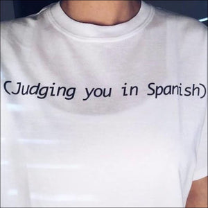 Judging You in Spanish Tumblr T-Shirt 👕 - AmazinTrends.com