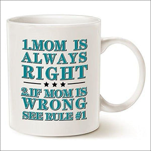 MOM IS ALWAYS RIGHT Coffee Mug - AmazinTrends.com