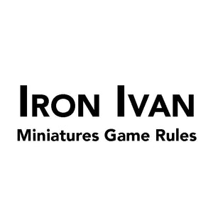 Iron Ivan Miniatures Game Rules