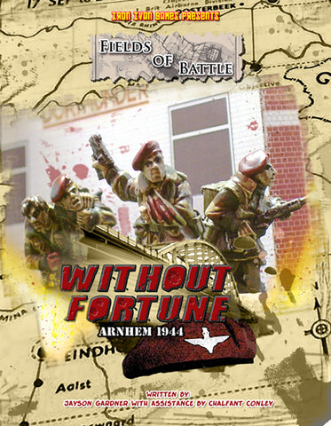 Without Fortune: Fields of Battle, Arnhem 1944 (Softcover Version)