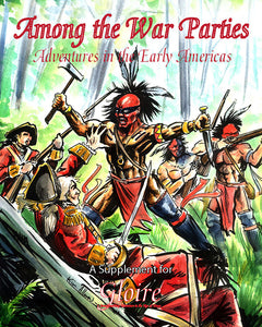 Among the War Parties: Adventures in the Early Americas (Softcover Version)