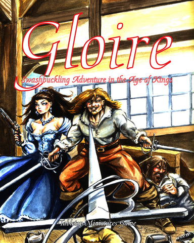 Gloire: Swashbuckling Adventure in the Age of Kings (Softcover Version)