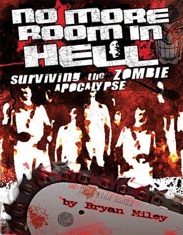 No More Room in Hell: Survive the Zombie Apocalypse (Softcover Version)
