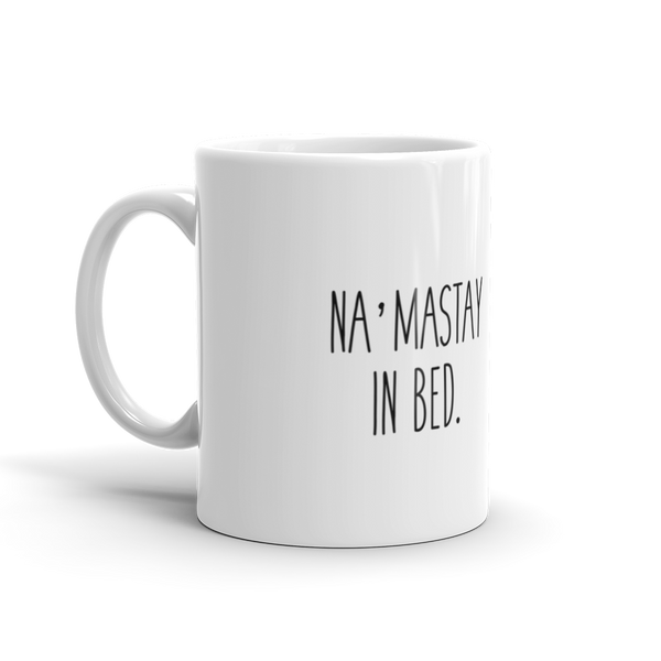 Na'mastay in Bed Coffee Mug