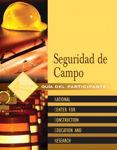 NCCER FIELD SAFETY SPANISH PARTICIPANT GUIDE
