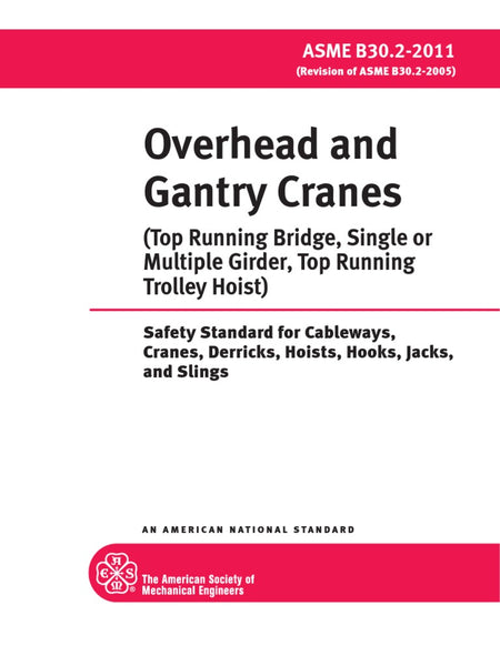 ASME Overhead and Gantry Cranes (Top Running Bridge, Single or Multiple Girder, Top Running Trolley Hoist) (B30.2 - 2011)