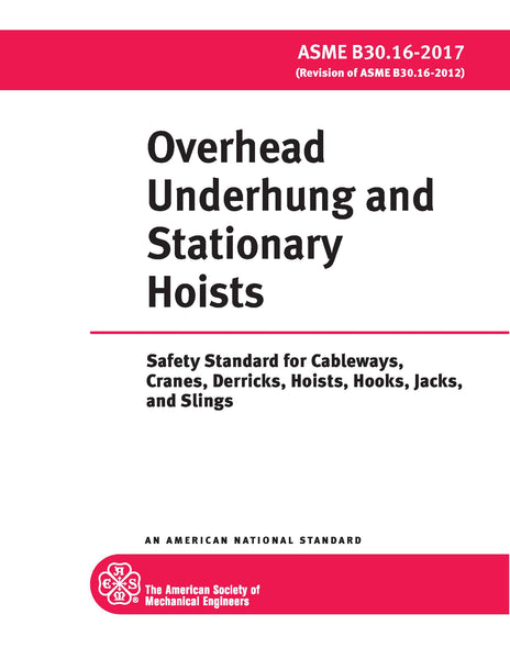 ASME OVERHEAD UNDERHUNG AND STATIONARY HOISTS (B30.16 - 2017)