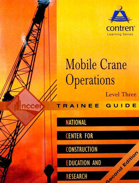 NCCER MOBILE CRANE OPERATIONS LEVEL 3 TRAINEE GUIDE, PAPERBACK