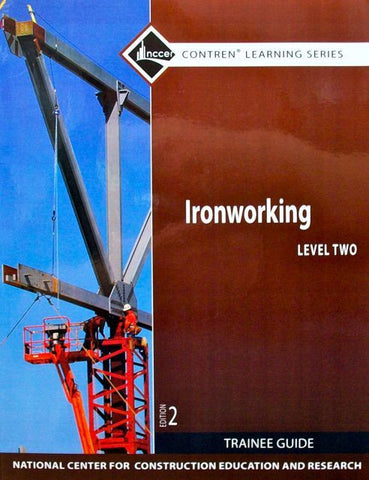 NCCER IRONWORKING TRAINEE GUIDE LEVEL TWO