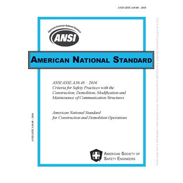 ANSI/ASSE A10.48-2016 Criteria for Safety Practices with the Construction, Demolition, Modification and Maintenance of Communication Structures