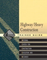 NCCER Heavy/Highway Construction Trainee Guide