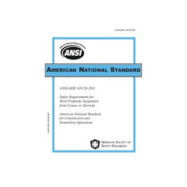 ANSI/ASSE A10.28-2011 Safety Requirements for Work Platforms Suspended from Cranes or Derricks