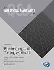 ASNT Questions & Answers Book: Electromagnetic Testing Method (ET), Third Edition