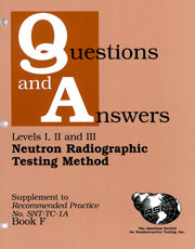 Supplement to Recommended Practice No. SNT-TC-1A (Q&A Book): Neutron Radiographic Testing Method