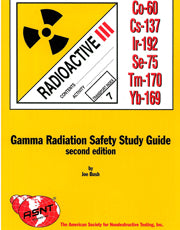Gamma Radiation Safety Study Guide, second edition