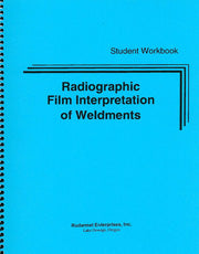 Radiographic Film Interpretation of Weldments Training Program:Student Program