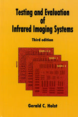 Testing and Evaluation of Infrared Imaging Systems, Third Edition