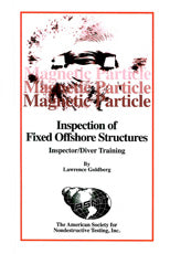 Magnetic Particle Inspection of Fixed Offshore Structures: Inspector/Diver Training
