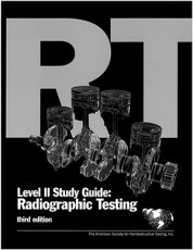 ASNT Level II Study Guide: Radiographic Testing Method (RT), Third Edition