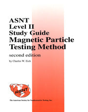 ASNT Level II Study Guide: Magnetic Particle Testing Method (MT), Third Edition