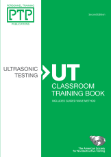 Personnel Training Publications: Ultrasonic Testing (UT), Classroom Training Book, Second Edition {ASNT-1642}