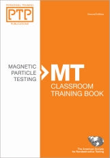 Personnel Training Publications: Magnetic Particle Testing (MT), Classroom Training Book Second Edition