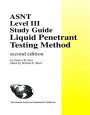 ASNT Level III Study Guide: Liquid Penetrant Testing Method (PT), Second Edition