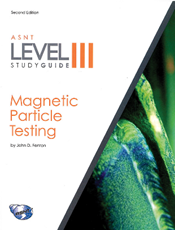 ASNT Level III Study Guide: Magnetic Particle Testing Method (MT), Revised Second Edition