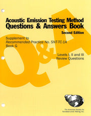 Supplement to Recommended Practice No. SNT-TC-1A (Q&A Book): Acoustic Emission Testing Method Second Edition