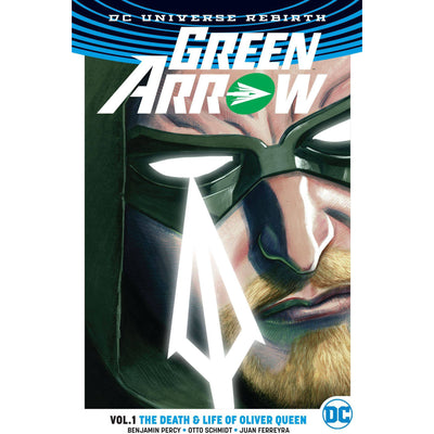 Green Arrow TP Volume 1: Life & Death Of Oliver Queen (Rebirth)