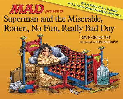 Superman & Miserable Rotten No Fun Really Bad Day HC