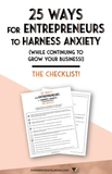 25 Ways for Entrepreneurs to Harness Anxiety: the Checklist!