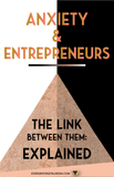 Entrepreneurs & Anxiety: The Link