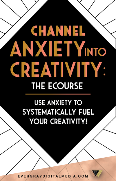 The New Evergray Course: Channel Anxiety into Creativity!