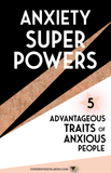 Anxiety Superpowers: 5 Advantageous Traits