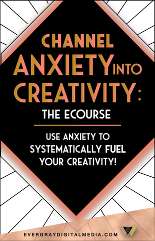 Have you ever considered anxiety an energy resource? It can be! Learn the system to harness your anxiety and funnel it into creativity with the Channel Anxiety into Creativity eCourse - Evergray Media's signature course!