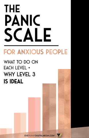 The Panic Scale for anxious people - what to do on each level + why level 3 is ideal - Evergray Media
