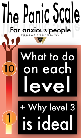 The Panic Scale for anxious people - what to do on each level, and why level 3 is ideal - Evergray Media