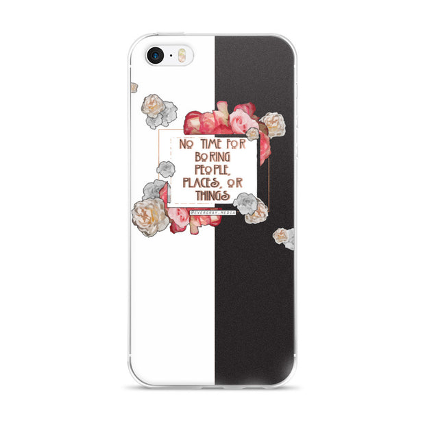 iPhone 5/5s/Se, 6/6s, 6/6s Plus Case - No Time for Boring