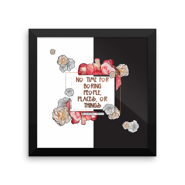 Framed photo paper poster - No Time For Boring