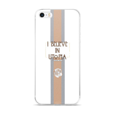 iPhone 5/5s/Se, 6/6s, 6/6s Plus Case - I Believe in Utopia