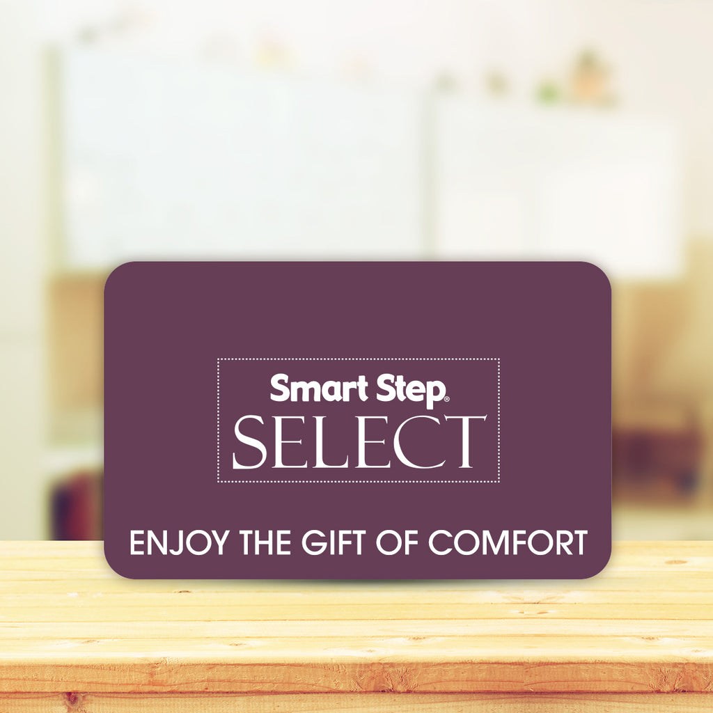 Enjoy the gift of comfort with a Smart Step Select Gift Card