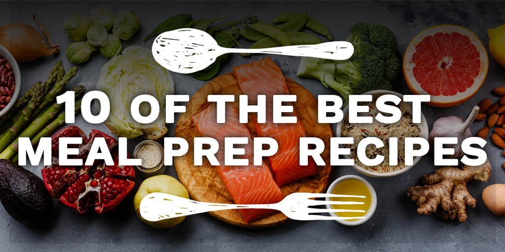 10 Of The Best Meal Prep Recipes