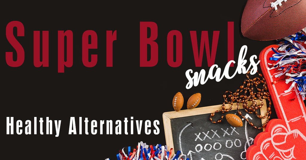 Super Bowl Snacks: A Healthy Alternative