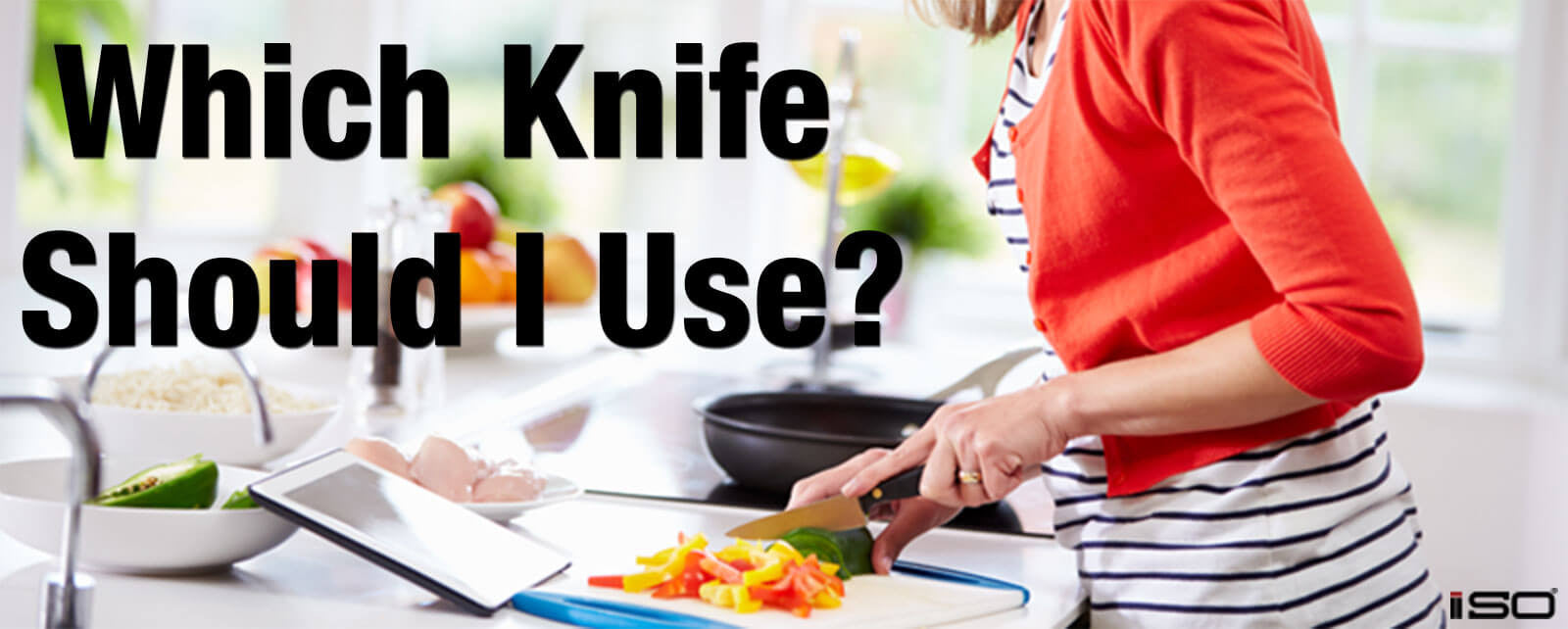 Kitchen Knives: Which Knife To Use When