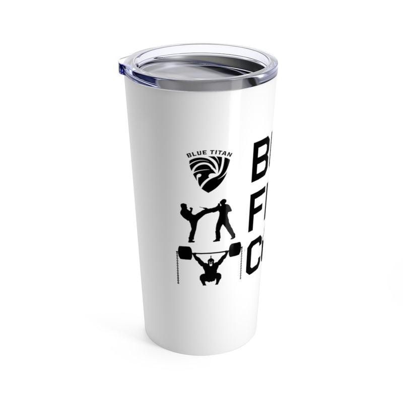 But First...Coffee!  Tumbler 20oz